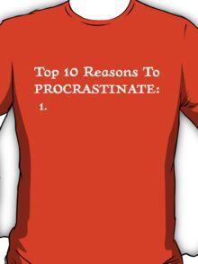 Procrastinate.... T-Shirt