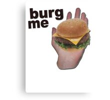 Burg me Canvas Print