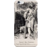 Cartoons by Sir John Tenniel selected from the pages of Punch 1901 0045 Vulcan's Best Customer iPhone Case/Skin