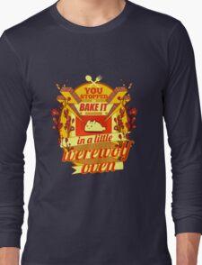 A Little Werewolf Oven! Long Sleeve T-Shirt