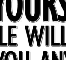 Be yourself - people will not like you anyway Sticker