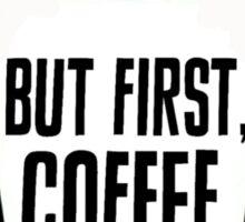 But First Coffee Mug Design Sticker