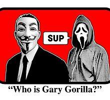WHO'S GARY GORILLA by garygorilla