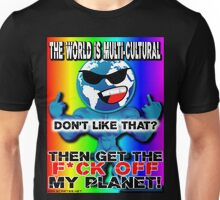 GET THE F*CK OFF MY PLANET Unisex T-Shirt