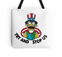 TRY AND STOP US Tote Bag