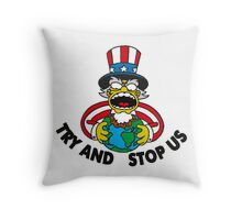 TRY AND STOP US Throw Pillow