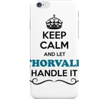 Keep Calm and Let THORVALD Handle it iPhone Case/Skin