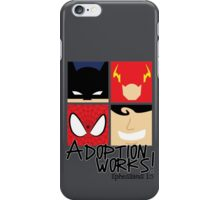 Adoption Works: Adopted Superheroes iPhone Case/Skin