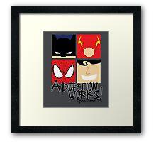 Adoption Works: Adopted Superheroes Framed Print