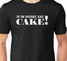 IF IN DOUBT, EAT CAKE (White text) Unisex T-Shirt