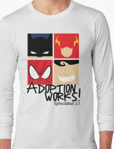 Adoption Works: Adopted Superheroes Long Sleeve T-Shirt