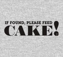 IF FOUND, PLEASE FEED CAKE! (Black text) Kids Tee