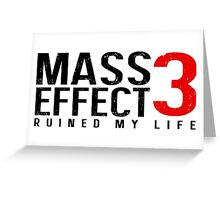 Mass Effect 3 Ruined My Life [White] Greeting Card