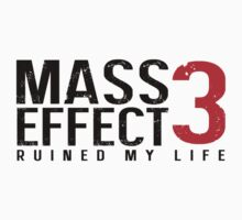 Mass Effect 3 Ruined My Life [White] by nimbus-nought