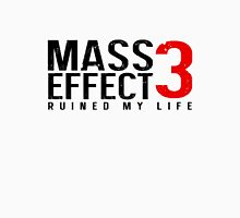 Mass Effect 3 Ruined My Life [White] Unisex T-Shirt