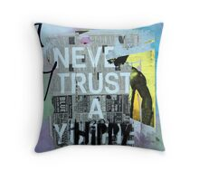 never trust a hippie Throw Pillow