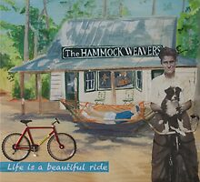 Life is a beautiful ride by donnarollins