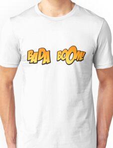 Bada Boom Unisex T-Shirt