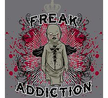 Freak Addiction Photographic Print