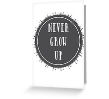 Never grow up - Peter Pan Quote Greeting Card