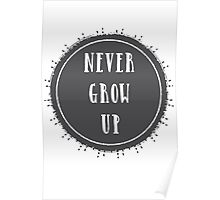 Never grow up - Peter Pan Quote Poster