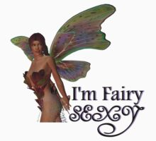 I'm FAIRY Sexy - Cute Magical Design T-Shirt by factor