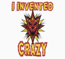 I Invented Crazy by gleekgirl