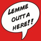 """""""Lemme outta here!"""" Maternity Tee by RubyFox"""