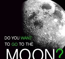Do You Want To Go To The Moon?  by Troxbled