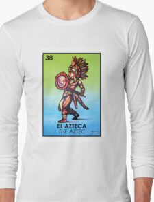 El Azteca - The Aztec - Loteria Long Sleeve T-Shirt