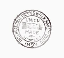 The International Broom and Whisk Makers Union Unisex T-Shirt