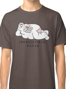 Irresistible Force Classic T-Shirt