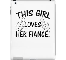 This Girl Loves Her Fiance  iPad Case/Skin