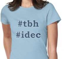 To be honest, I don't even care Womens Fitted T-Shirt