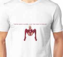 """We're born naked, and the rest is drag.""- RUPAUL. Unisex T-Shirt"