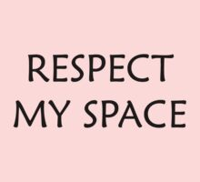 RESPECT MY SPACE by whittyart