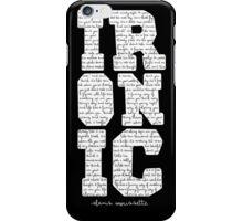 Ironic notebook Alanis Morisette  iPhone Case/Skin