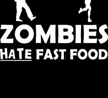 Zombies Hate Fast Food  by rara25
