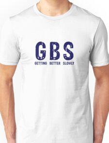 GBS Getting Better Slowly Unisex T-Shirt