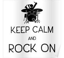 Keep Calm and ROCK ON, Drummer Girl! Poster