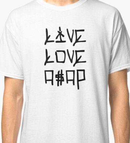 LIVE.LOVE.A$AP Classic T-Shirt