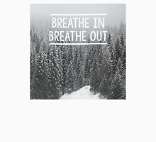 Breathe In - Breathe Out Unisex T-Shirt