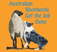 Australian Shepherds- Get Er Done T-Shirt