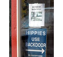Hippies and Hunters ~ Silly Signs ~ a bit of Irony.. Photographic Print