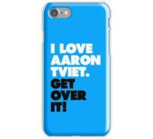 I Love Aaron Tveit. Get Over It! iPhone Case/Skin