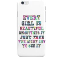 Every girl is beautiful iPhone Case/Skin