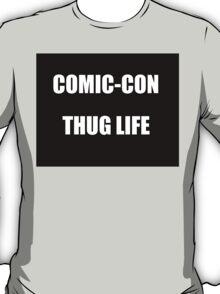Comic-Con Thug Life T-Shirt