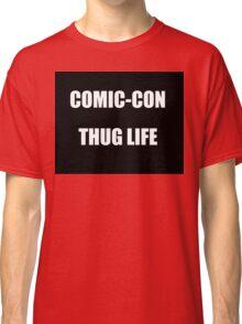 Comic-Con Thug Life Classic T-Shirt