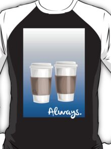 ALWAYS - a Castle celebration (with coffee) T-Shirt