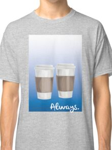 ALWAYS - a Castle celebration (with coffee) Classic T-Shirt
